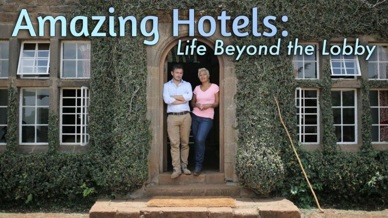 奇妙酒店:大堂之外的生活第一季 Amazing Hotels: Life Beyond The Lobby 迅雷下载